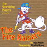 The Fire Raisers by The Shoestring Players
