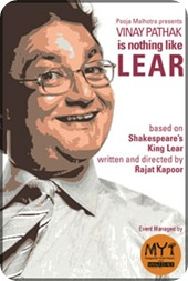 Nothing Like Lear, Vinay Pathak